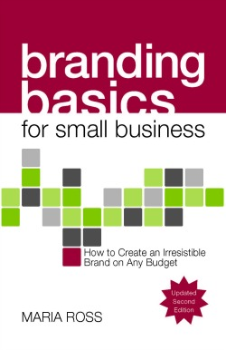 Post image for It's here! 7 reasons to love Branding Basics for Small Business, 2nd Edition