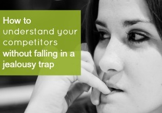 How to Understand Your Competitors Without Falling Into a Jealousy Trap