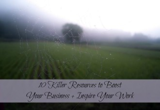 10 Killer Resources to Boost Your Business + Inspire Your Work