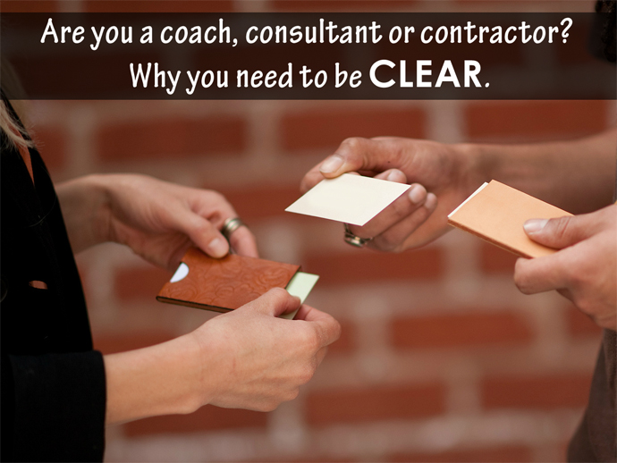 Are you a coach, consultant or contractor? Why you need to be clear.