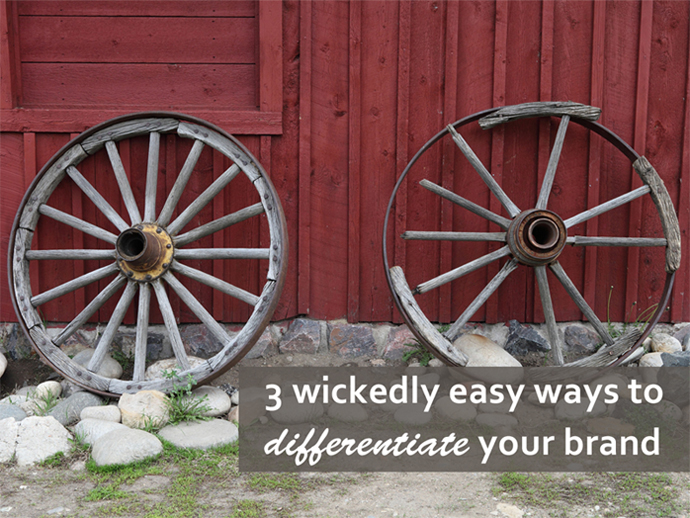 3 wickedly easy ways to differentiate your brand