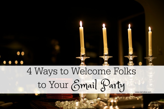 4 Ways to Welcome Folks to Your Email Party