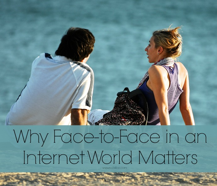 Why face to face in an internet world matters