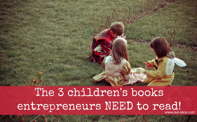 The 3 best children's books for entrepreneurs
