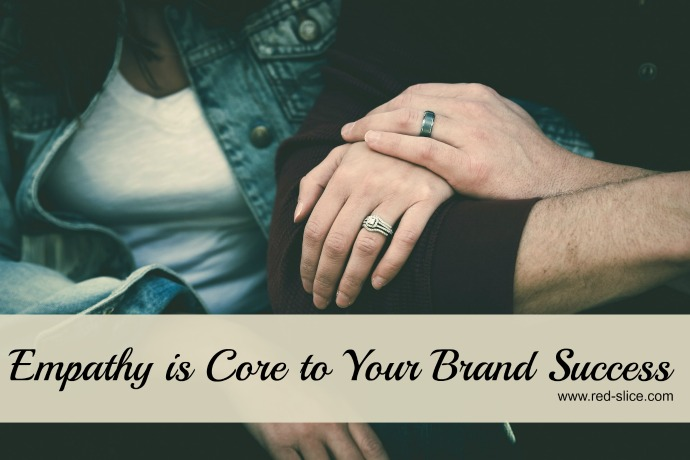 Why Lack of Empathy Will Destroy Your Brand