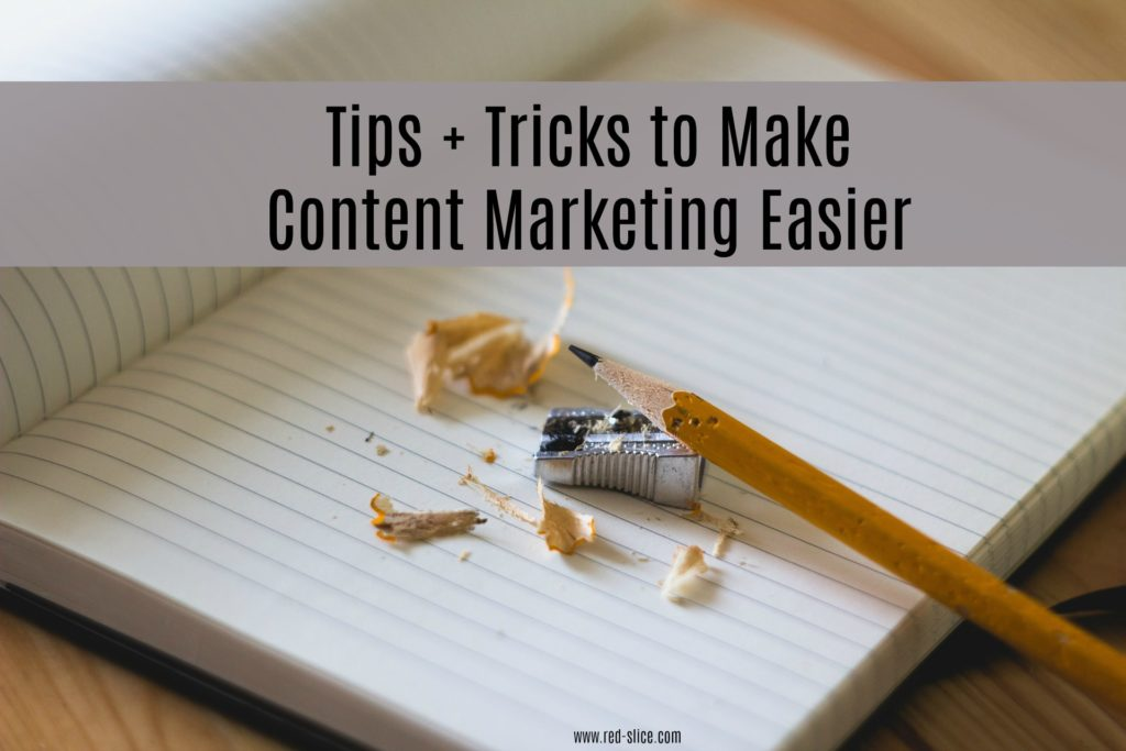 Content Marketing Success. Part 3: Tips and Tricks to Make Content Marketing Easier