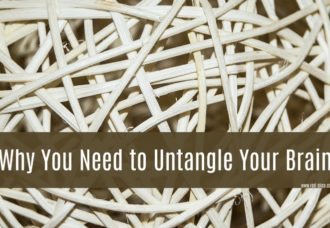 Why You Need to Untangle Your Brain