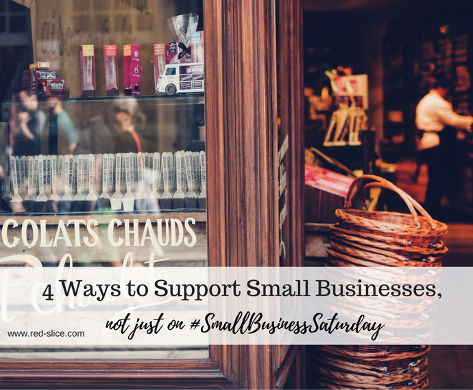 4 Ways to Support Small Businesses, Not Just on #SmallBusinessSaturday