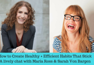 How to Make Good Habits Stick: A Chat with Sarah Von Bargen