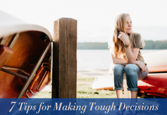 7 Tips for Making Tough Decisions
