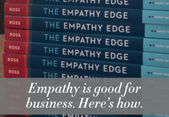 Empathy is good for business. Here's how.