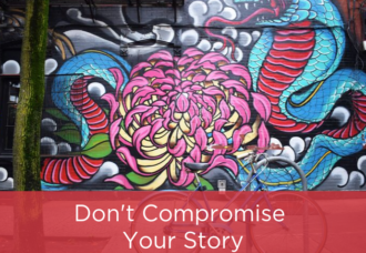 Don't Compromise Your Story