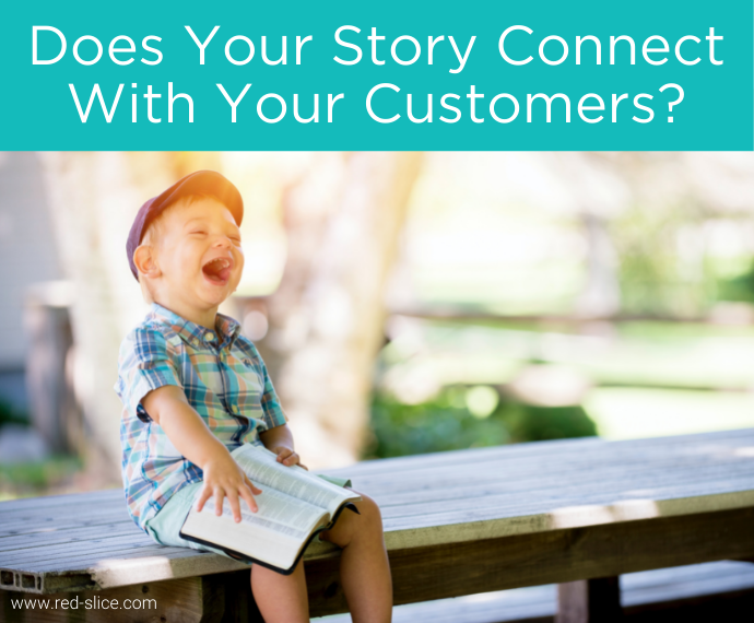 Does Your Story Connect With Your Customers